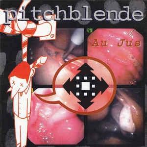 Pitchblende, Au Jus, criminally out of print
